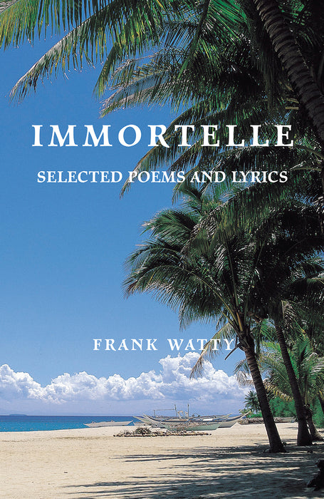 Immortelle – Selected Poems and Lyrics