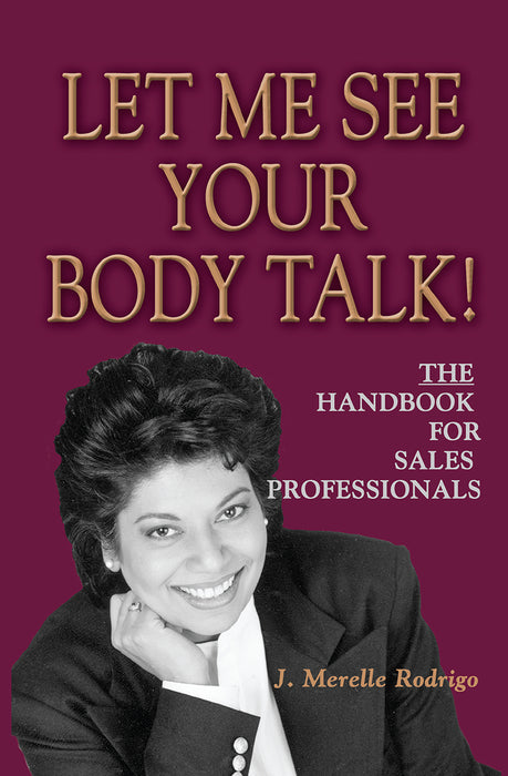 Let Me See Your Body Talk — The Handbook For Sales Professionals