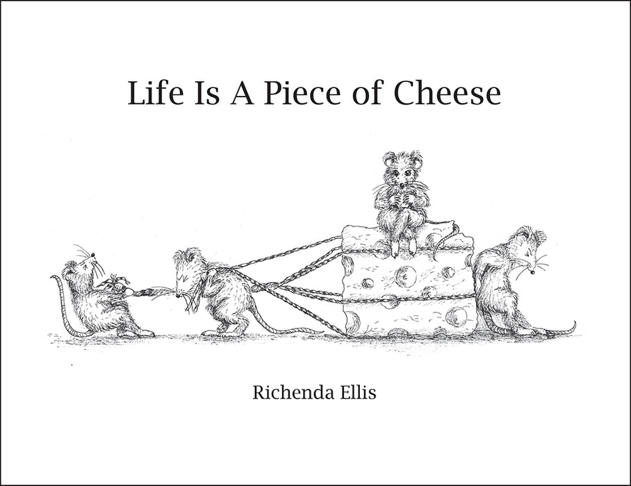 Life is a Piece of Cheese