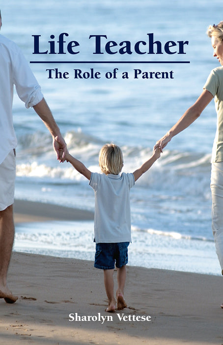 Life Teacher: The Role of a Parent