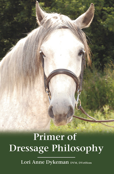 Primer of Dressage Philosophy