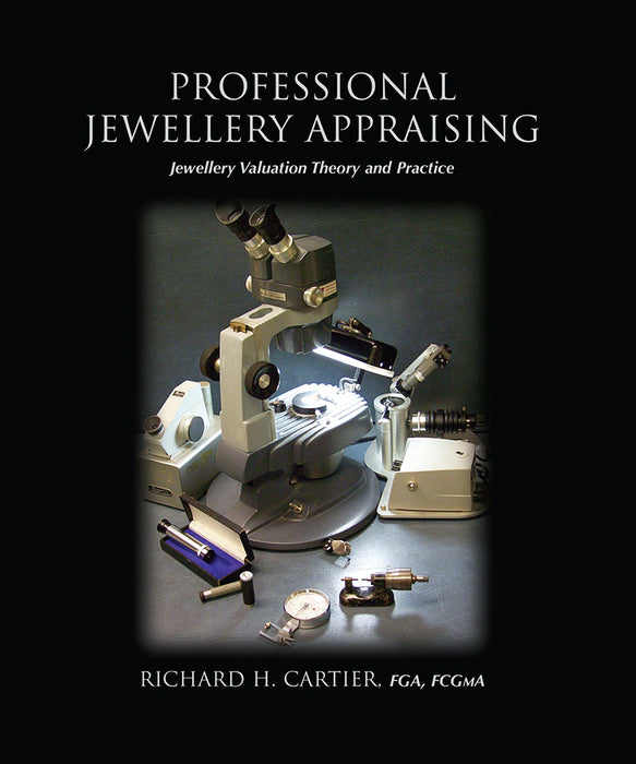 Professional Jewellery Appraising: Jewellery Valuation Theory and Practice