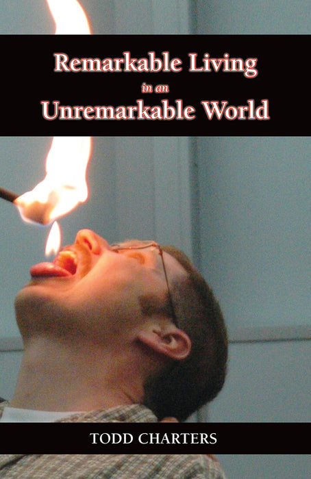 Remarkable Living in an Unremarkable World
