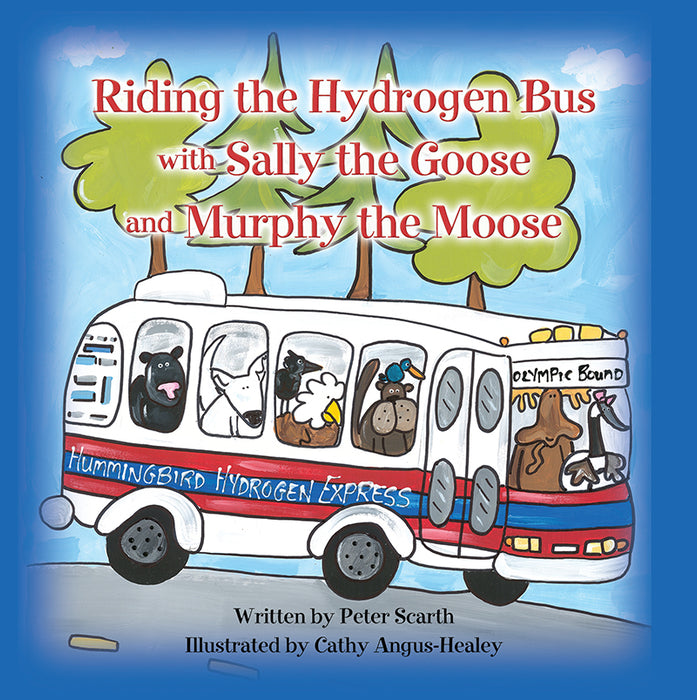 Riding the Hydrogen Bus with Sally the Goose and Murphy the Moose