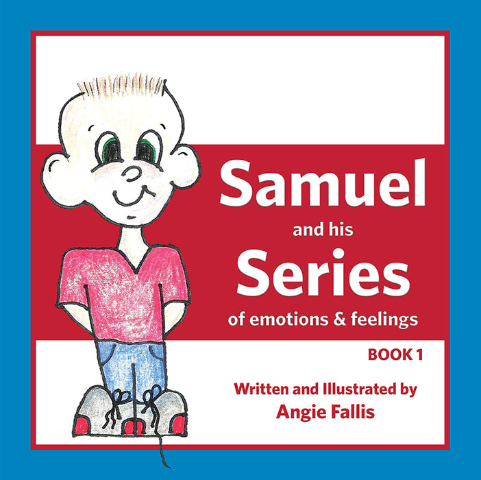 Samuel and His Series of Emotions and Feelings: Book One