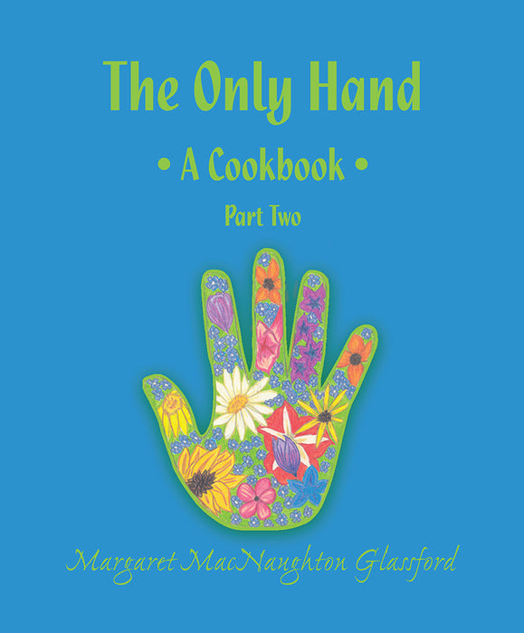 The Only Hand Cookbook Part Two