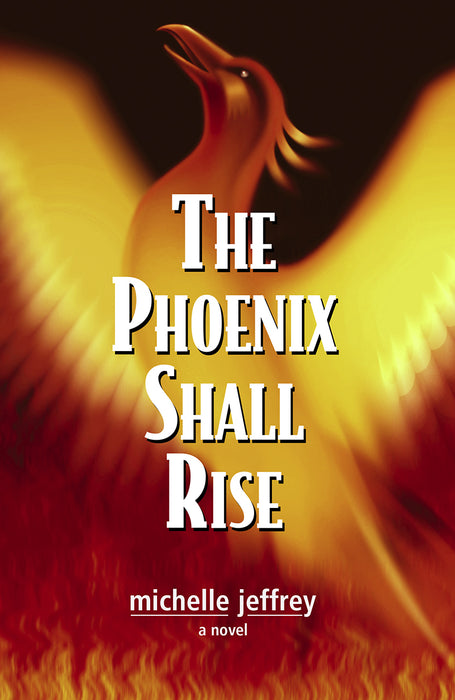 The Phoenix Shall Rise