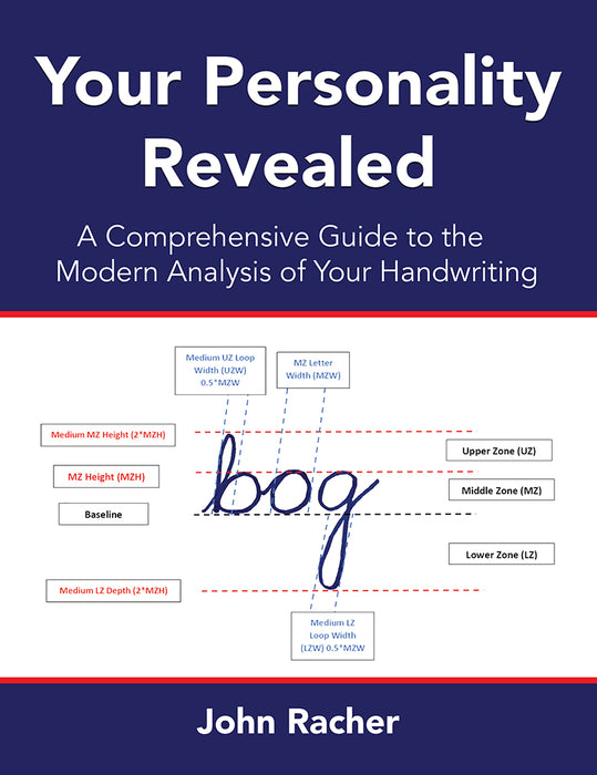 Your Personality Revealed: A Comprehensive Guide to the Modern Analysis of your Handwriting