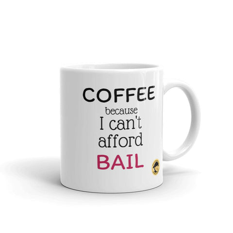 Coffee, Because I Cannot Afford Bail Funny Mug.-Mug-Chloe Lambertin