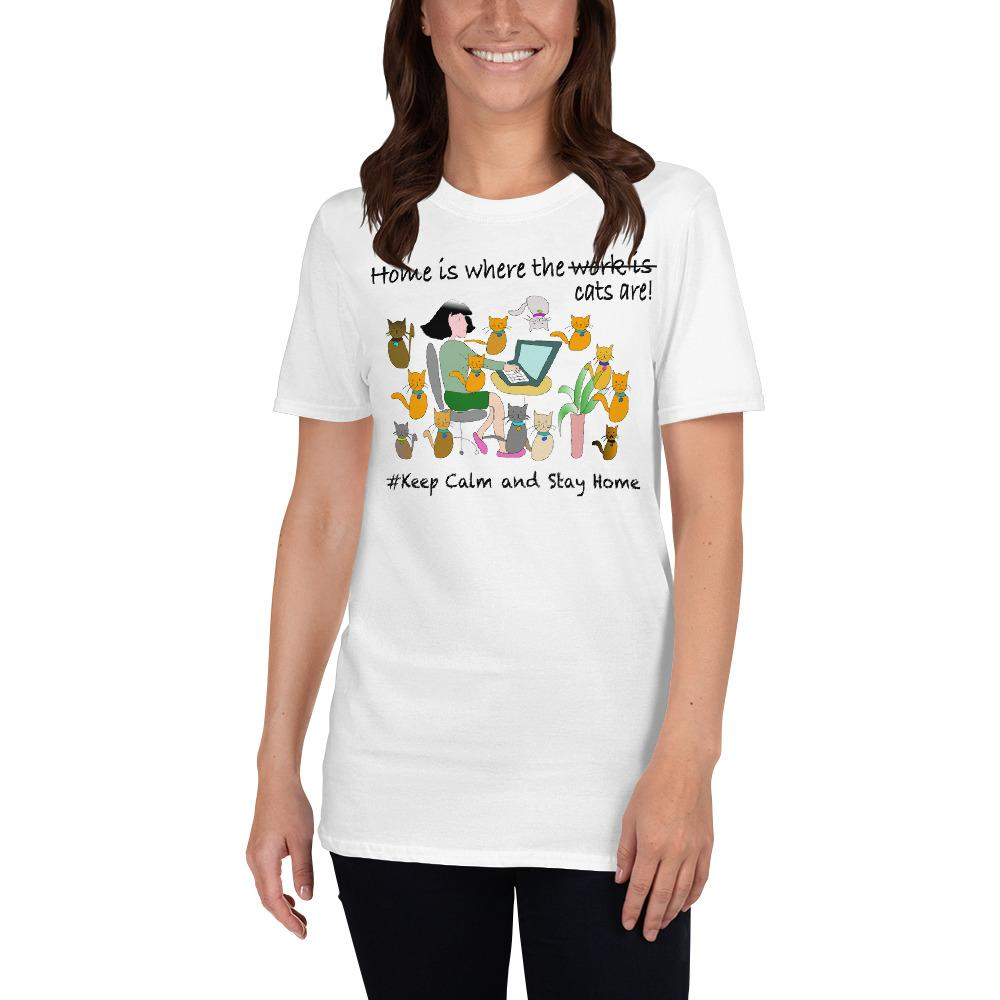 Home is Where the Cats Are T-Shirt, Stay Calm and Stay Home-T-Shirts-Chloe Lambertin