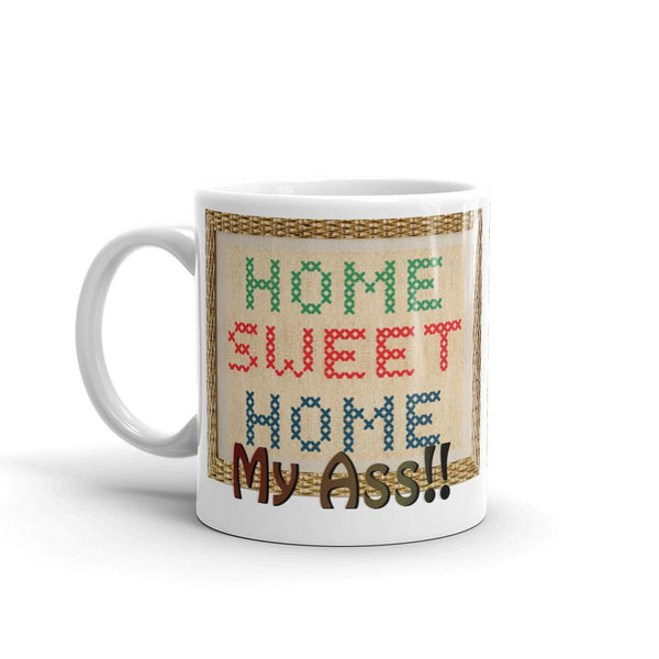 Home Sweet Home My Ass Mug-Mug-Chloe Lambertin