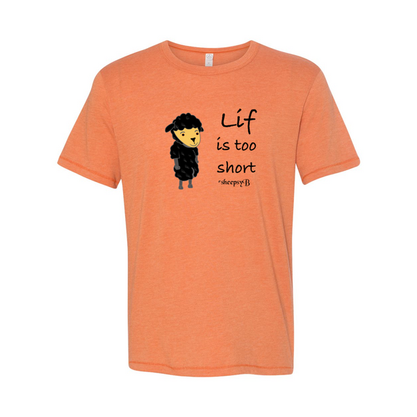Lif is Too Short T-Shirt / Sheepsy B-T-Shirts-Chloe Lambertin