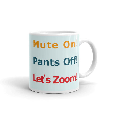 Mute on Pants Off Let's Zoom Mug-Mug-Chloe Lambertin