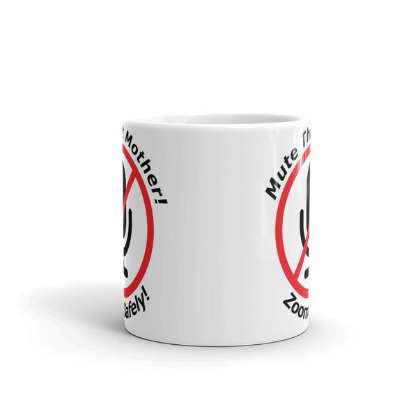 Mute that Mother, Zoom Safely Mug-Mug-Chloe Lambertin