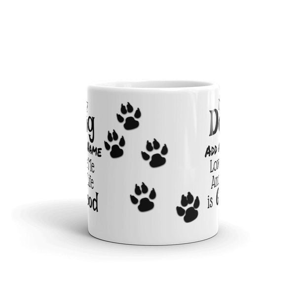 My Dog Loves Me (Personalized) Funny Mug.-Mug-Chloe Lambertin