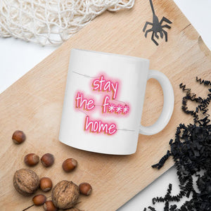 Stay the F*** Home Mug-Mug-Chloe Lambertin