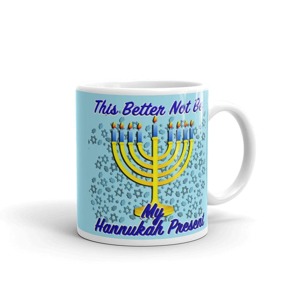 This Better Not Be My Hannukah Present Mug-Chloe Lambertin