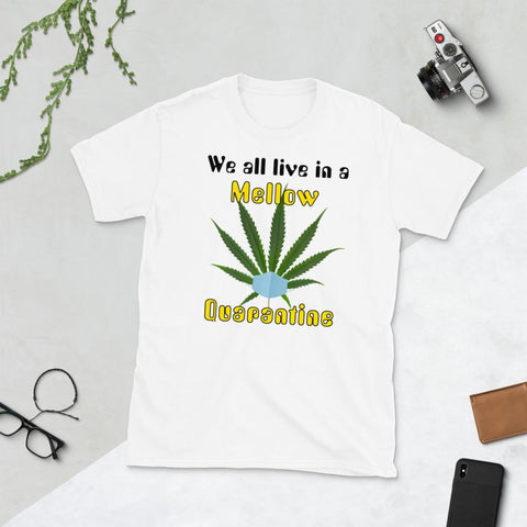 We All Live In a Mellow Quarantine Pot Short-Sleeve Unisex T-Shirt-T-Shirts-Chloe Lambertin