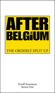 After Belgium - The Orderly Split-Up