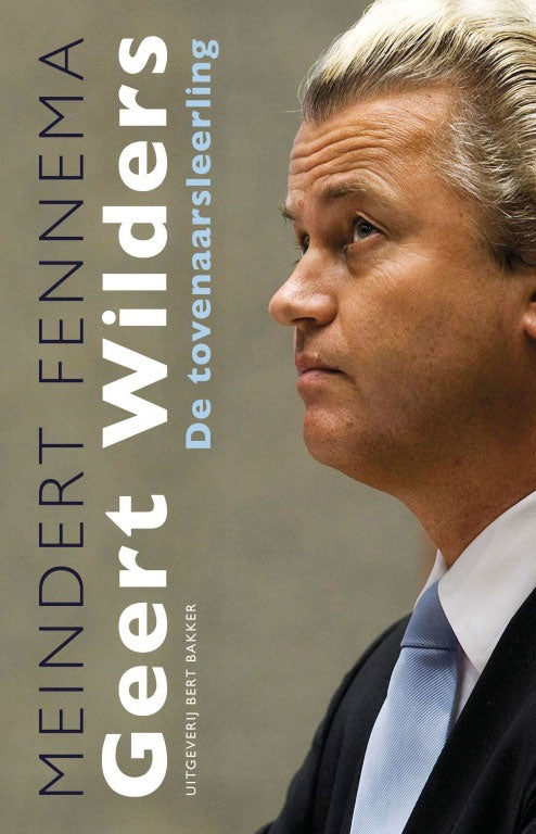 Geert Wilders. Tovenaarsleerling