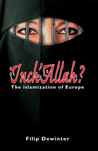 Inch'Allah? The islamization of Europe.