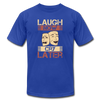 Laugh Now Cry Later - royal blue