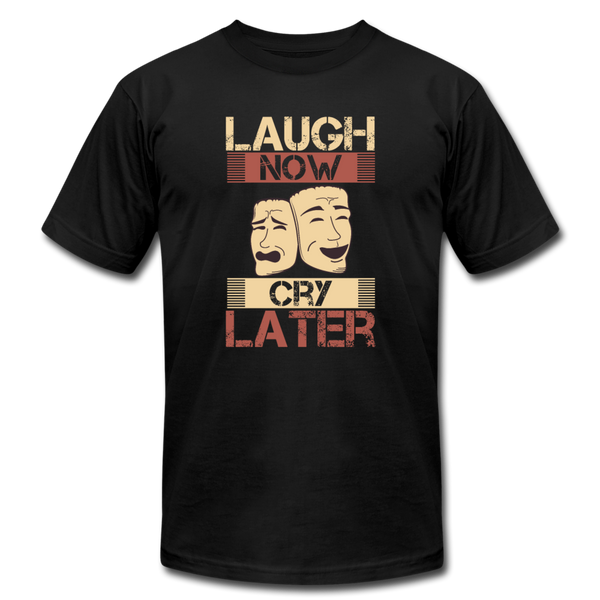 Laugh Now Cry Later - black
