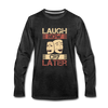 Laugh Now Cry Later - charcoal gray