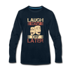 Laugh Now Cry Later - deep navy