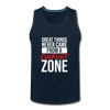 Great Things Never Came from a Comfort Zone - deep navy