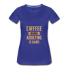 Coffee Because Adulting is Hard - royal blue