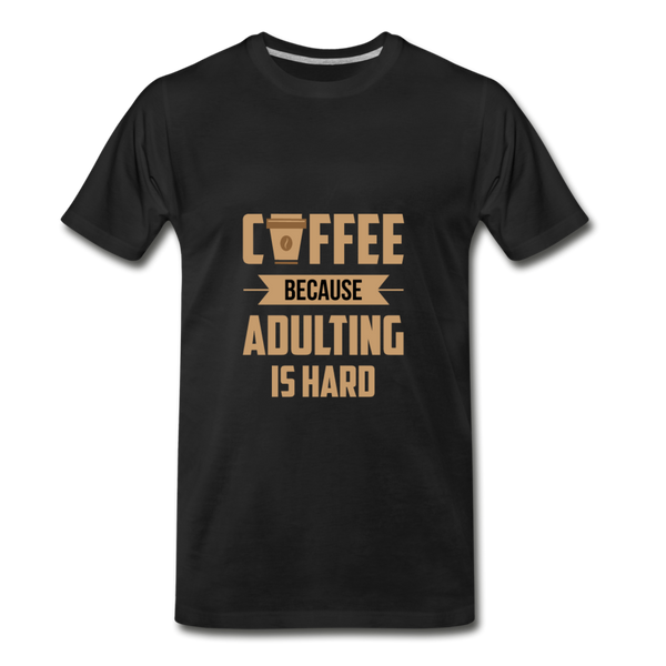 Coffee Because Adulting is Hard - black