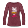 Give a Good Impact and Love - heather burgundy