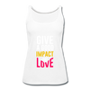 Give a Good Impact and Love - white