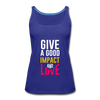 Give a Good Impact and Love - royal blue
