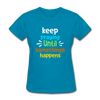 Keep Praying Until Somethings Happens - turquoise