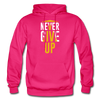 Never Give Up - fuchsia