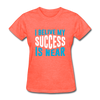 I Belive My Success Is Near - heather coral