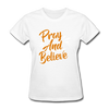 Pray And Believe - white