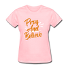 Pray And Believe - pink