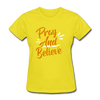 Pray And Believe - yellow