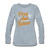Pray And Believe - heather ice blue