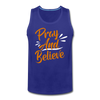 Pray And Believe - royal blue