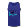Always Give Good Impact - royal blue