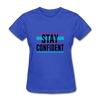 Stay Confident - royal blue