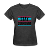 Stay Confident - heather black