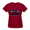 Stay Confident - dark red