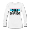 Stay Confident - white