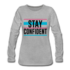 Stay Confident - heather gray