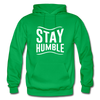 Stay Humble - kelly green
